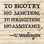To bigotry no sanction, to persecution no assistance